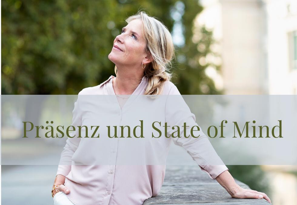 Präsenz und State of Mind